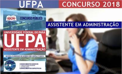 Concurso UFPA 2018 Assistente em Administração - impressa e digital em pdf