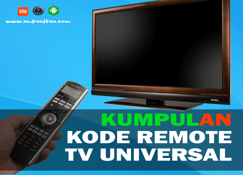 Kumpulan Kode & Cara Setting / Menggunakan Remote TV Unversal