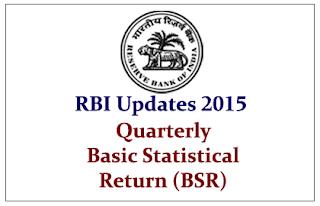 RBI Updates 2015- Quarterly Basic Statistical Return (BSR)