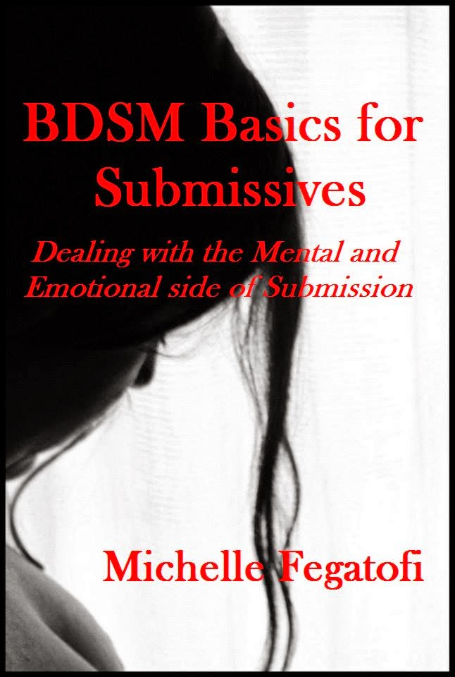 BDSM Basics for Submissives - Dealing with the Emotional and Mental Side of Submission