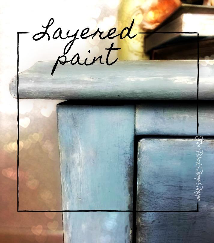 Layering chalk paint.