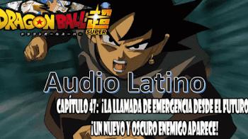 Dragon Ball Super en audio Latino capitulo 47
