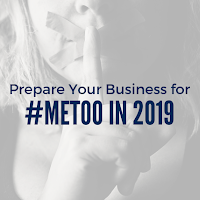 Here's How You Can Prepare Your Business for #MeToo in 2019