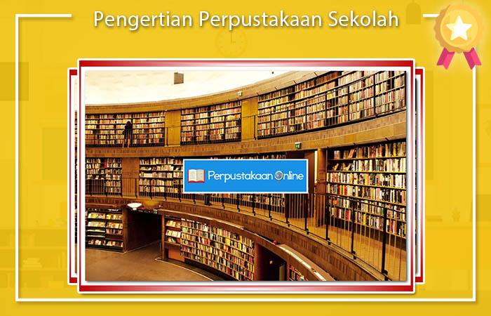 Pengertian Perpustakaan Sekolah