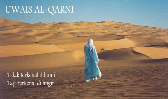 Uwais al Qarni Tidak Terkenal di Bumi Tapi Terkenal di Langit