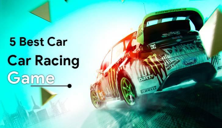 5 best car racing game 2018