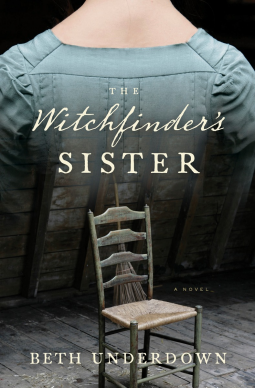 The Witchfinder's Sister. Beth Underdown