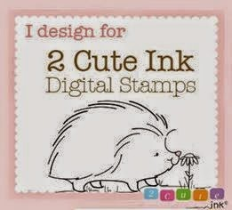 I was very proud to be a DT member for 2 Cute Ink Digital Stamps