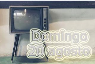 peliculas del domingo 20 de agosto de 2017 en television