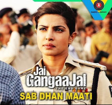 Sab Dhan Maati - Jai GangaaJal (2016)