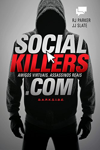 Social killers Amigos virtuais, assassinos reais - RJ Parker, JJ Slate