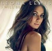 Leona Lewis I Will Be Lyrics