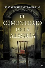 El cementerio de la alegria – Jose Antonio Castro