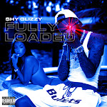 Shy Glizzy - Fully Loaded Cover