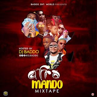 MIXTAPE: Dj Baddo Afro Mando Mix
