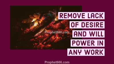 Remedy for Lack of Desire and Will Power in Doing Any Work