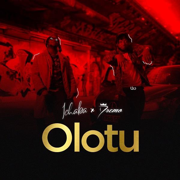 [Music] Ichaba – Olotu Ft. Dremo