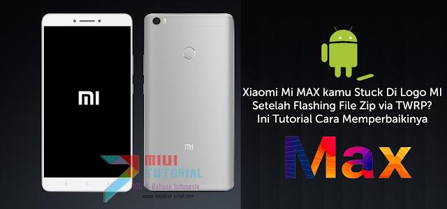 Xiaomi Mi MAX kamu Stuck Di Logo MI Setelah Flashing File Zip via TWRP? Ini Tutorial Cara Memperbaikinya