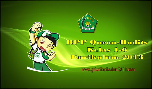 RPP Quran Hadits Kurikulum 2013 Kelas 1 sd 6 Semester 1 dan 2