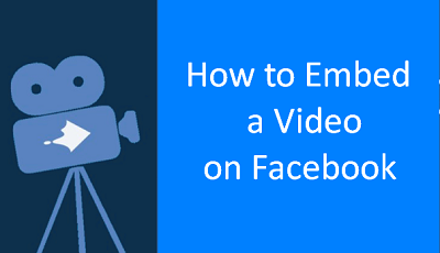 Facebook Embed Video - How To Embed a Video On Facebook