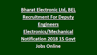Bharat Electronic Ltd, BEL Recruitment For Deputy Engineers Electronics Mechanical Notification 2018 15 Govt Jobs Online