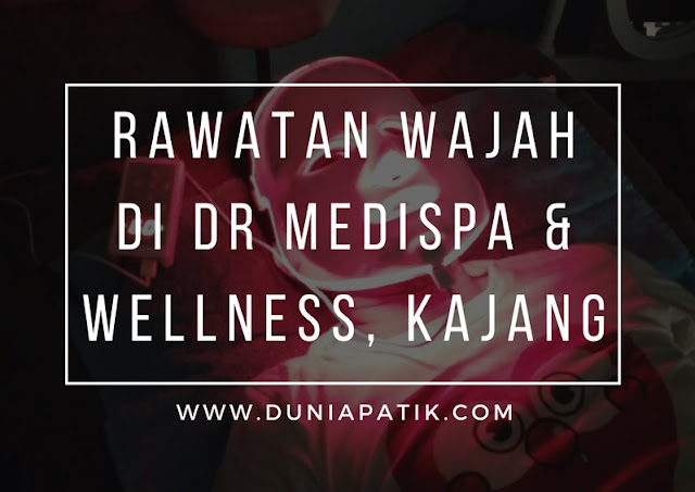 DR MEDISPA AND WELLNESS KAJANG