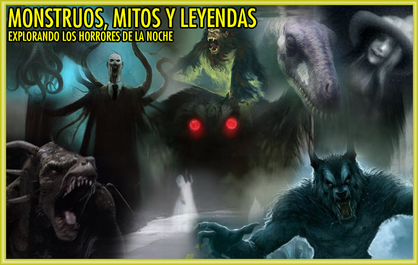 Mitos, Monstruos y Leyendas