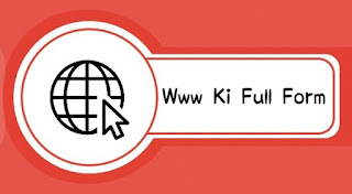 Full Form Of WWW In Hindi— WWW Ka Full Form Kya Hai