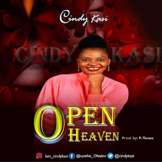 [MUSIC]: Cindy Kasi Ft. Tricia – Open Heaven || MP3