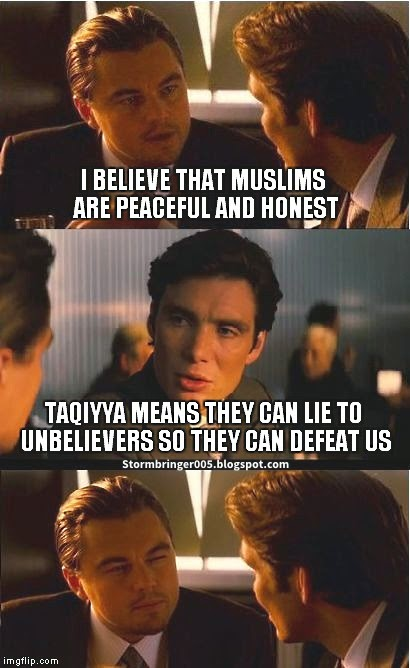 Taqiyya gives Muslims license to deceive unbelievers.