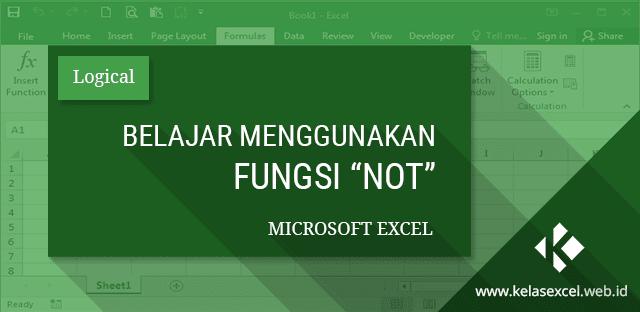 Rumus Logika NOT, Contoh dan Cara Menggunakan Fungsi NOT Pada Excel