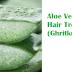 Aloe Vera  Gel For Hair Treatments (Ghritkumari)
