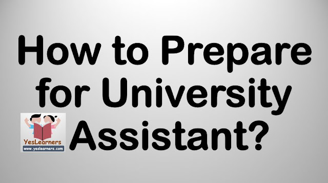 How to prepare for University Assistant Exam