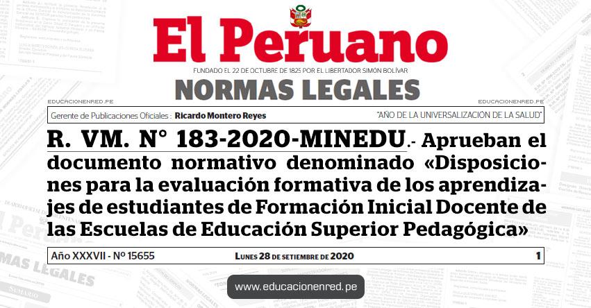 R. VM. N° 183-2020-MINEDU.- Aprueban el documento normativo denominado «Disposiciones para la evaluación formativa de los aprendizajes de estudiantes de Formación Inicial Docente de las Escuelas de Educación Superior Pedagógica»