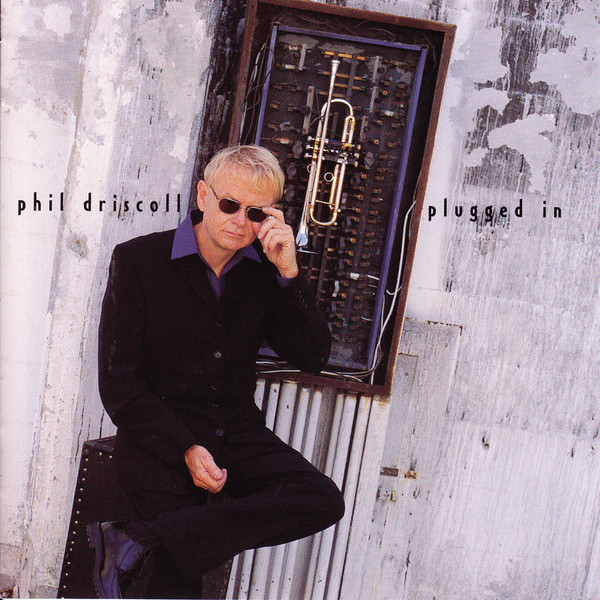 Phil Driscoll-Plugged In-