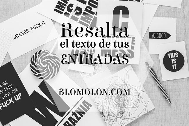RESALTA EL TEXTO DE TUS ENTRADAS