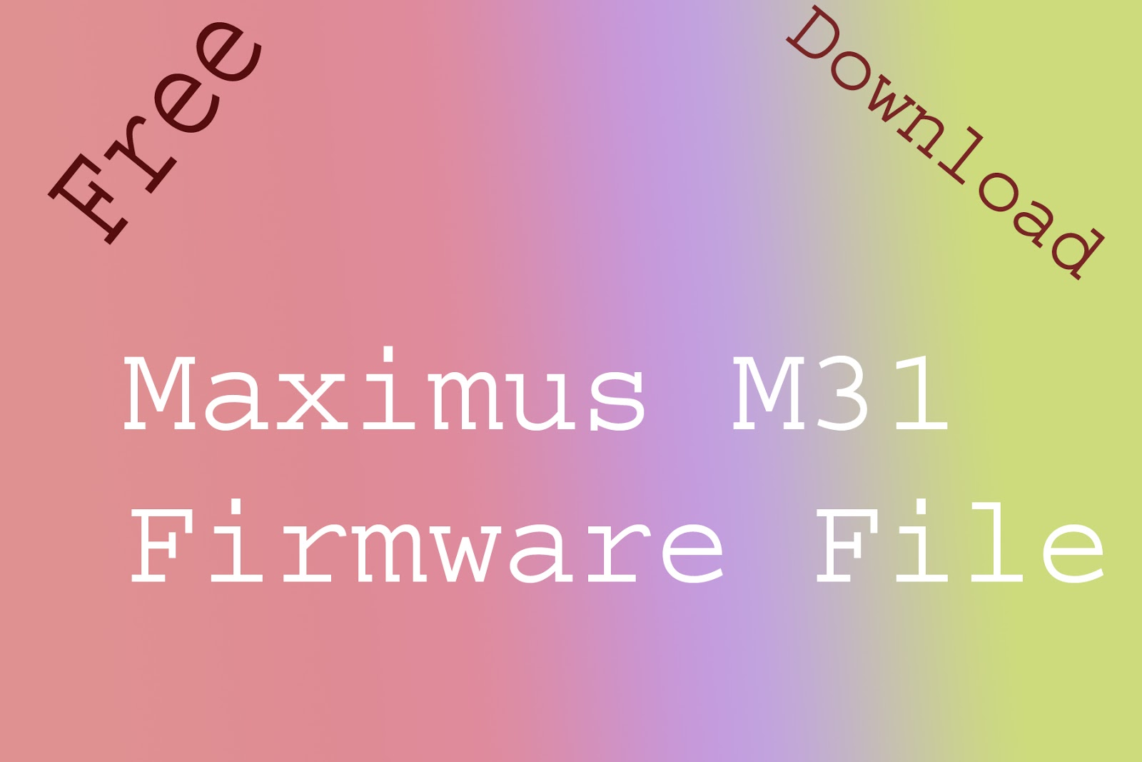 Maximus M31 Flash File without password