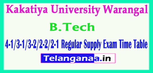 Kakatiya University B.Tech 4-1/3-1/3-2/2-2/2-1 Regular Supply Exam Time Table 2018