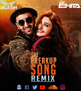 The-Breakup-Song-DJ-Moksh-&-DJ-Eshita-Remix