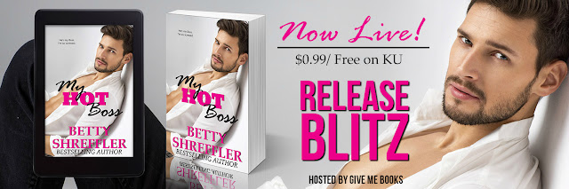 [New Release] MY HOT BOSS by BettyShreffler @betty_shreffler @GiveMeBooksBlog #UBReview #Excerpt #Giveaway