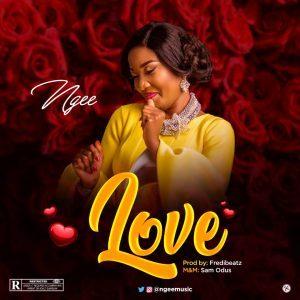 (DOWNLOAD MUSIC & LYRICS) : Love – Ngee  | @Ngeemuzic