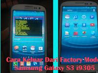 Bagaimana Cara Keluar Dari Factory Mode Samsung Galaxy S3 GT-I9305