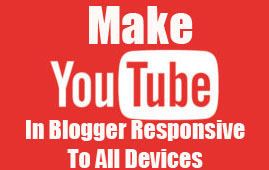 how to make youtube video player in Blogger responsive to all devices