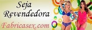 Parceria do blog com Fabrica sex http://www.cantinhojutavares.com