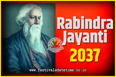 2037 Rabindranath Tagore Jayanti Date and Time, 2037 Rabindra Jayanti Calendar