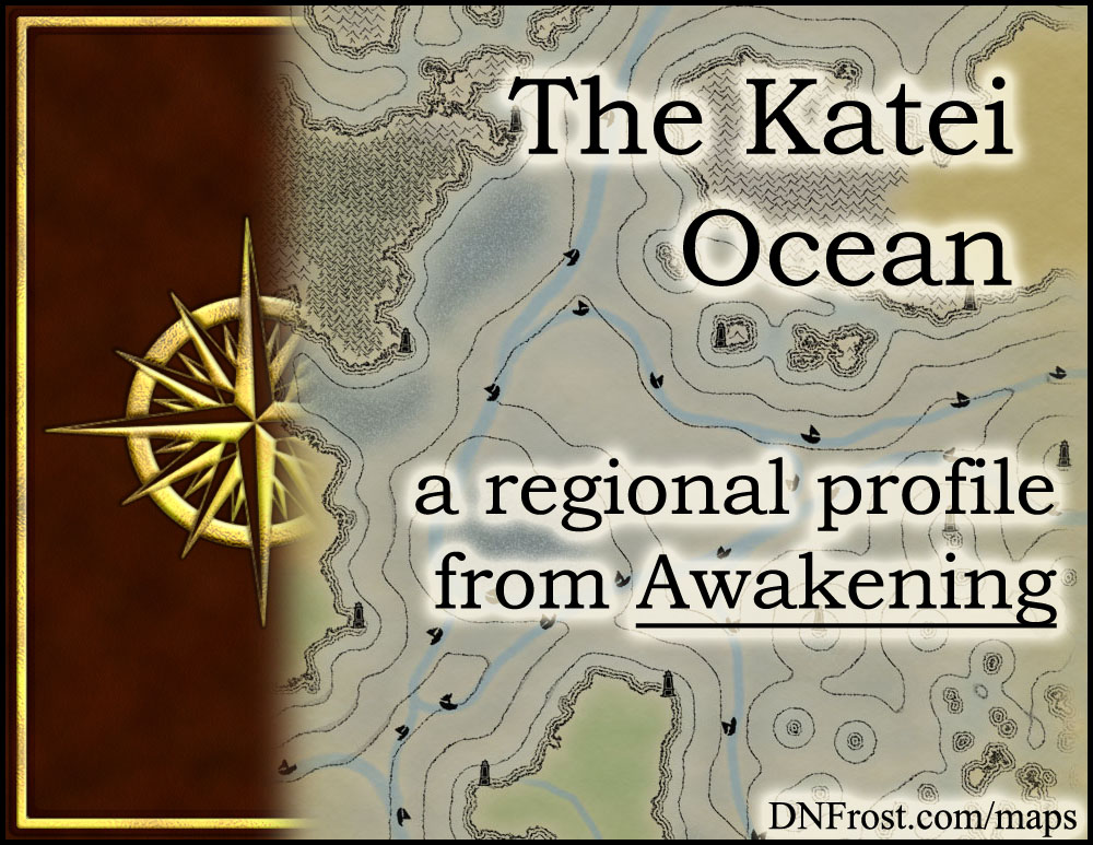 The Katei Ocean: lifeblood of trade routes and pirates alike http://www.dnfrost.com/2015/02/the-katei-ocean-regional-profile.html #TotKW A regional profile by D.N.Frost @DNFrost13 Part 10 of a series.