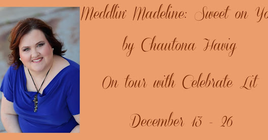 Sweet On You- Meddlin' Madeline by Chautona Havig