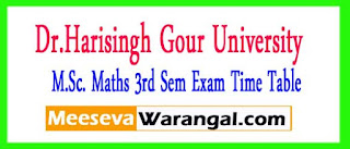 Dr.Harisingh Gour University M.Sc. Maths 3rd Sem 2017 Exam Time Table