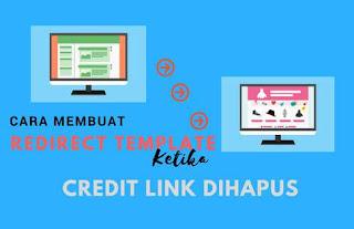 Cara Membuat Redirect Template Ketika Credit Link Dihapus