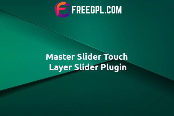 Master Slider - Touch Layer Slider WordPress Plugin Nulled Download Free